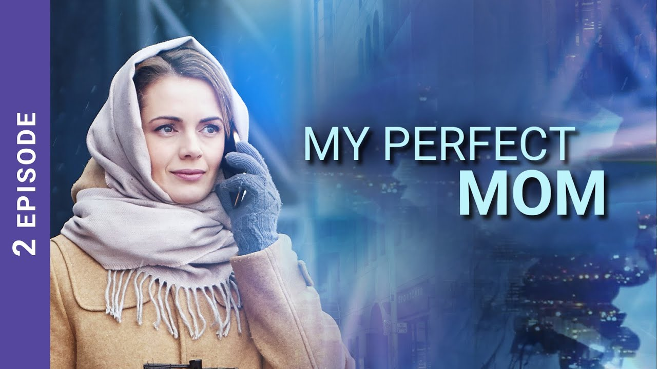 Download MY PERFECT MOM. Episode 2. StarMedia. Melodrama. English Subtitles