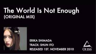 『QUISS』Erika Shimada / The World Is Not Enough (ORIGINAL MIX)