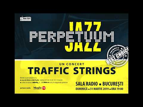 Perpetuum Jazz a  TRAFFIC STRINGS concert - 31.03.2019 Radio