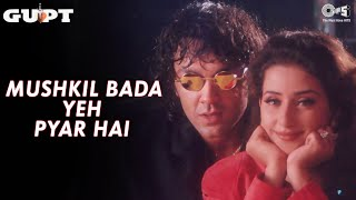 Mushkil Bada Yeh Pyar Hai - Gupt - Bobby Deol & Manisha Koirala - Full Song