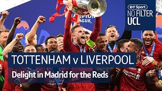 Tottenham vs Liverpool | The Reds make it six in Madrid | No Filter UCL