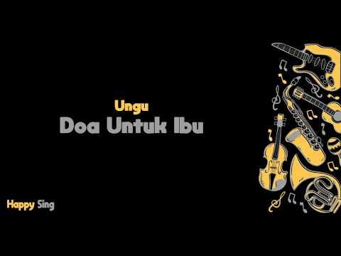Doa Untuk Ibu - UNGU (Karaoke Minus One Tanpa Vokal Dengan Lirik)