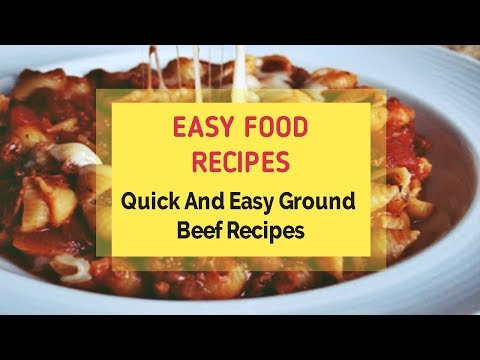 Quick And Easy Ground Beef Recipes