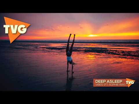 Deep Asleep - Vibes (ft. Sophie Ray)