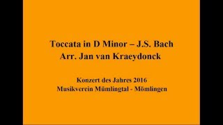 Toccata in D Minor - J.S. Bach, arr. Jan van Kraeydonck MVM