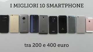 i MIGLIORI 10 smartphone tra i 200 e i 400 euro