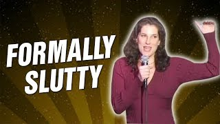 Formally Slutty (Stand Up Comedy)