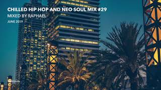 CHILLED HIP HOP AND NEO SOUL MIX #29