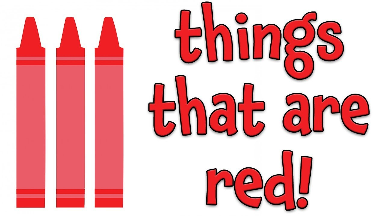 Things That Are Red Learning Colors For Kids Youtube