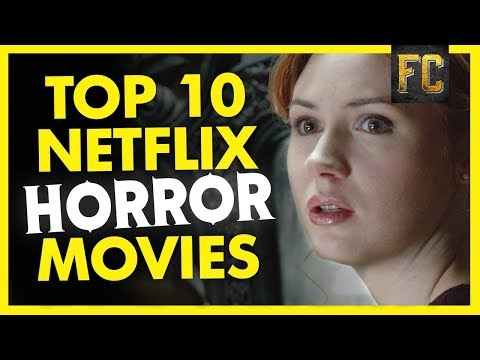 Top 10 Horror Movies on Netflix March 2018  Best Horror Movies on Netflix 2018  Flick Connection