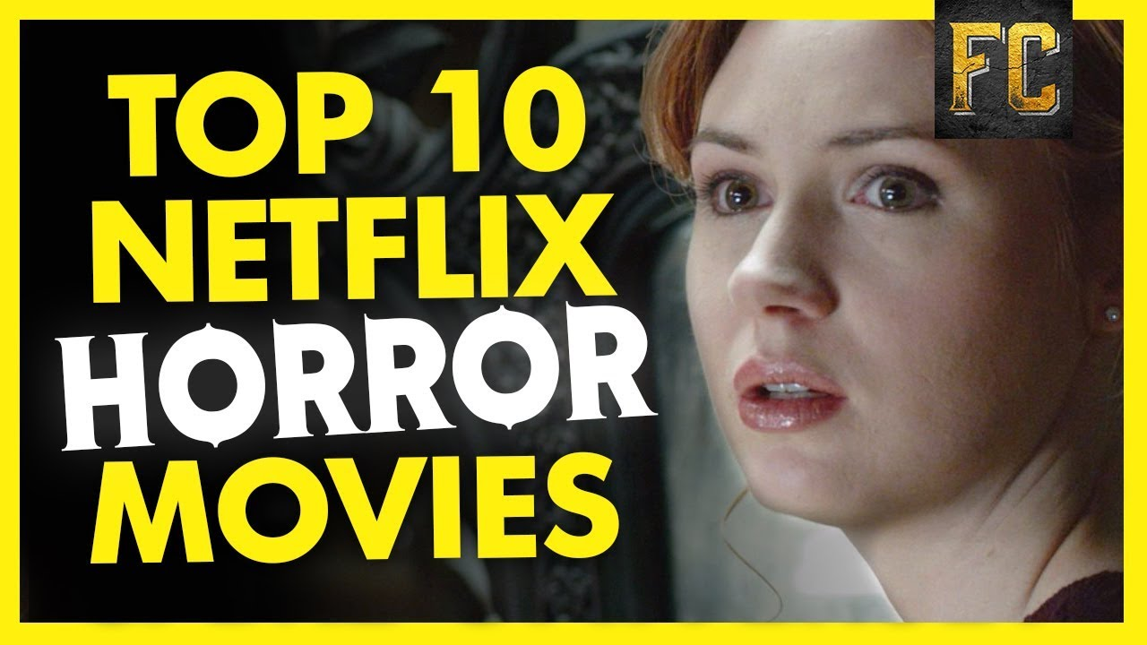 top 10 horror movies on netflix (march 2018) | best horror movies on