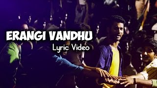 Erangi Vandhu Lyric Video | Kathakali | Vishal, Hiphop Tamizha