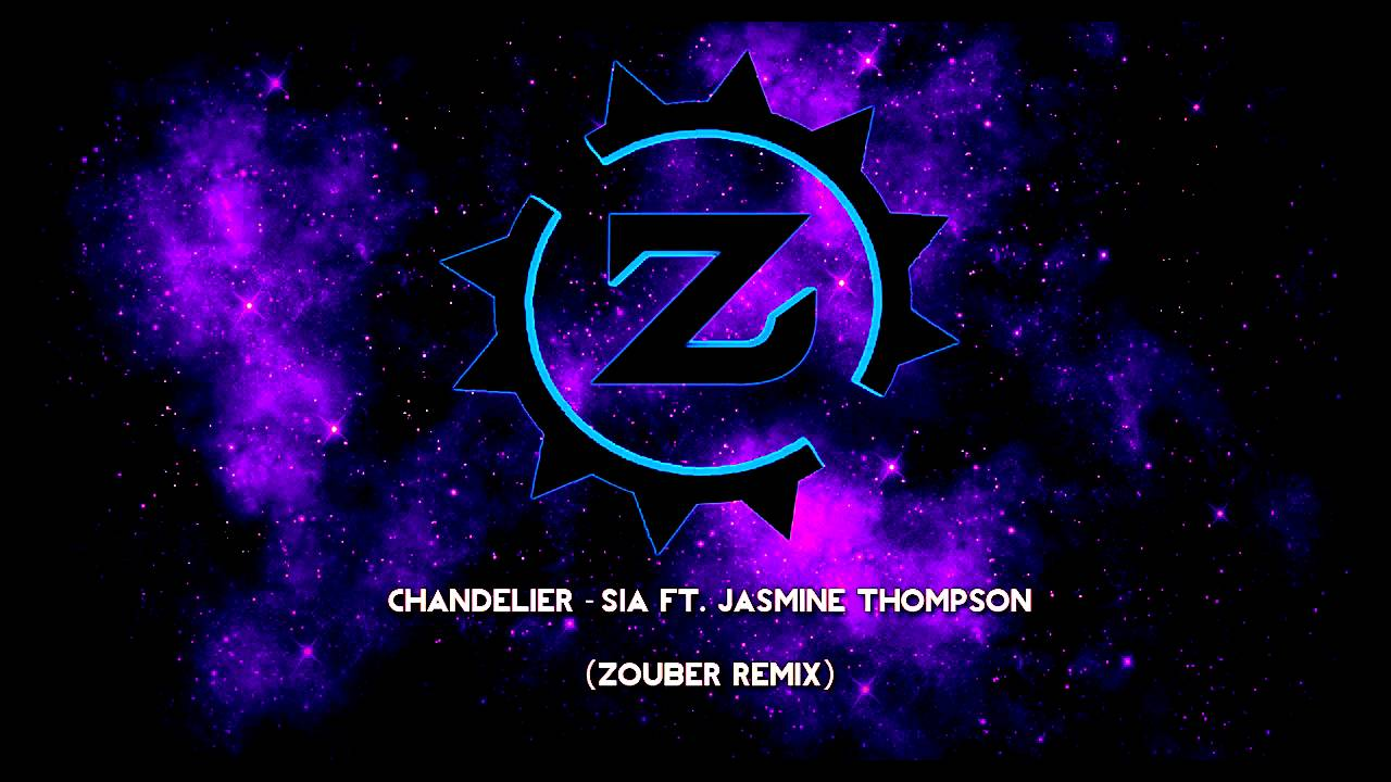 Chandelier - Sia ft Jasmine Thompson (Zouber Remix) - YouTube