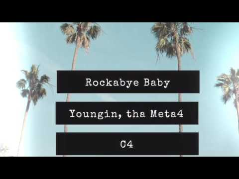 Rockabye Baby featuring Youngin tha Meta4 and C4