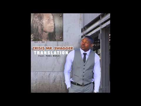 Crisis Mr  Swagger Translation Feat. Paul Ngozi mp3 Perth Hip-Hop