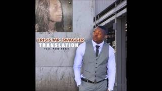 Crisis Mr  Swagger Translation Feat. Paul Ngozi mp3 Perth Hip-Hop