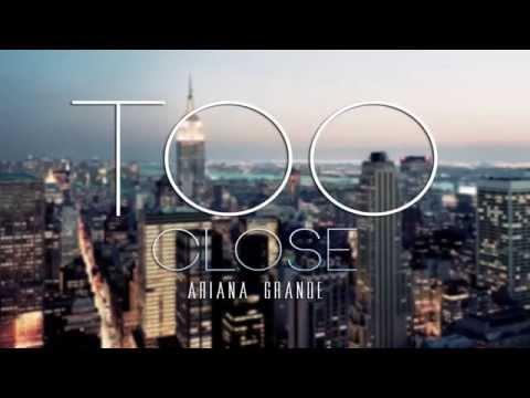 Ariana Grande - Too Close (Lyrics)