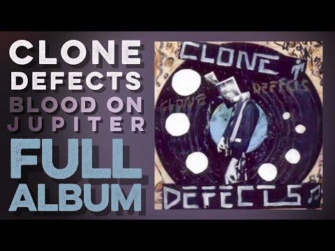 CLONE DEFECTS: Blood On Jupiter (Full Album) (2001)