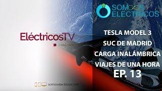 Supercharger en Madrid abierto, Test de seguridad del Model 3 y más | ElectricosTV13