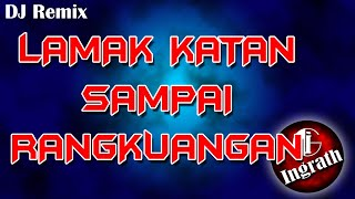 Remix Lamak Katan Sampai Rangkuangan ~ Ody Malik | by Ingrath