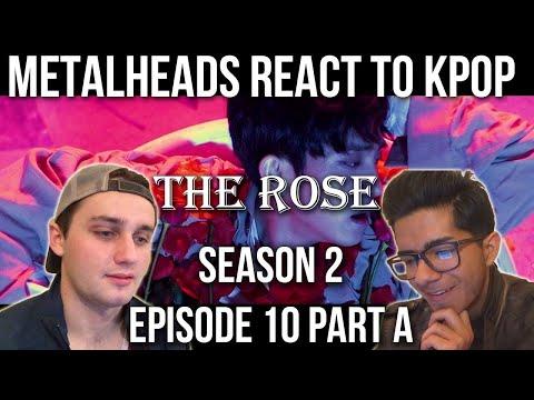 SEASON 2 | Metalheads React to Kpop | Episode 10 Part A (THE ROSE)
