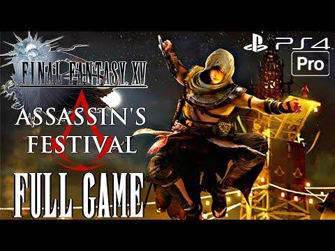 FINAL FANTASY XV - Assassin's Festival Gameplay Walkthrough Part 1 FULL GAME [1080P 60FPS] PS4 PRO