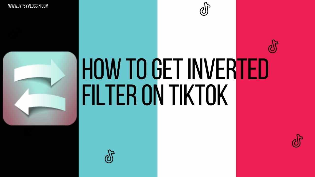 How To Get Inverted Filter On Tiktok Youtube