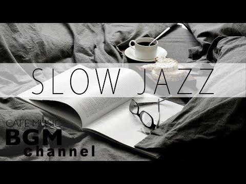 Slow Jazz - Saxophone Jazz - Smooth Jazz Music For Study, Work, Relaxation
