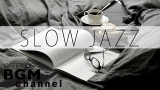 Slow Jazz - Saxophone Jazz - Smooth Jazz Music For Study, Work, Relaxation