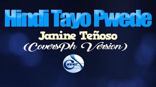HINDI TAYO PWEDE - Janine Teñoso (CoversPH KARAOKE VERSION)