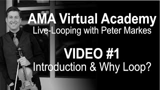 AMA Virtual Academy with Peter Markes |  VIDEO #1 - INTRODUCTION & WHY LOOP?