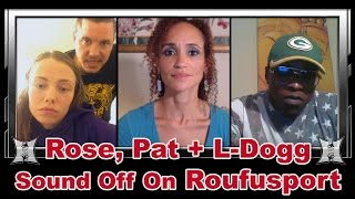 Rose Namajunas, Pat Barry + L-Dogg Sound Off On Roufusport's Methods, Dennis Munson Jr's Death