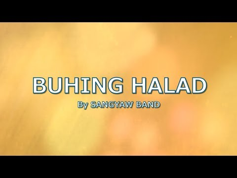 BUHING HALAD with LYRICS by SANGYAW BAND