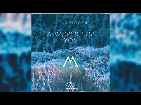 Minddigger - A World For You | Full Album