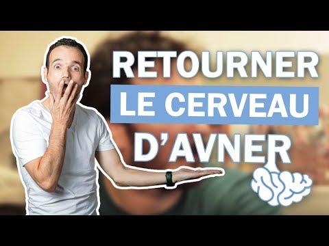 JE RETOURNE LE CERVEAU D'AVNER