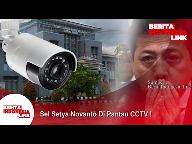 Sel Setya Novanto kini dipantau CCTV!!