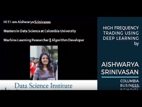 Aishwarya Srinivasan - High Frequency Trading using deep learning - AI With The Best Oct 2017