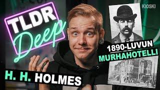 H. H. Holmes - TLDRDEEP