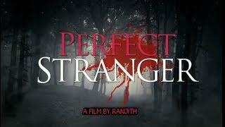 Perfect Stranger || Suspense Thriller || 2018 Best Telugu Short Films || A Film By Ranjith