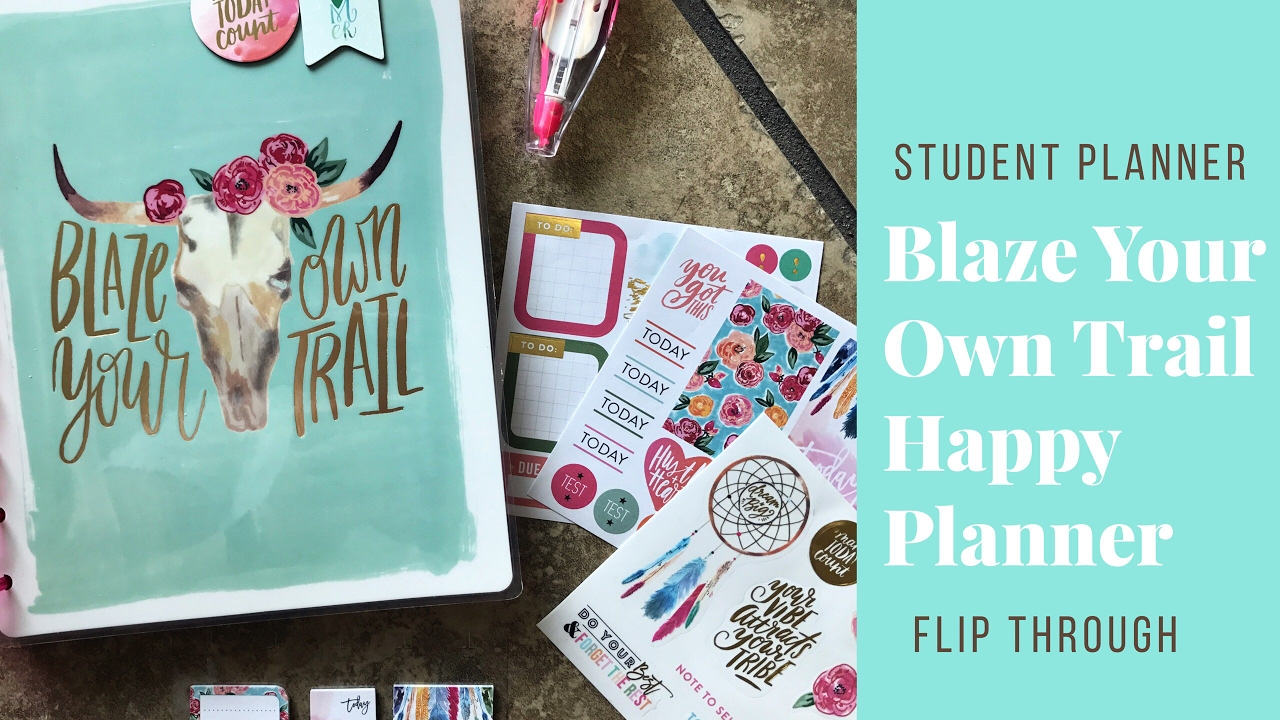 Blaze Your Own Trail Happy Planner Student Edition Youtube