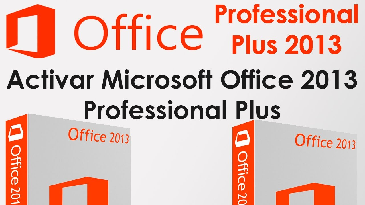 Activar Microsoft Office Professional Plus 2013 Youtube