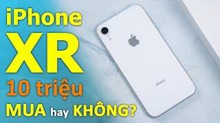 Đánh giá iPhone XR còn 10 triệu: Nên hay không nên mua?