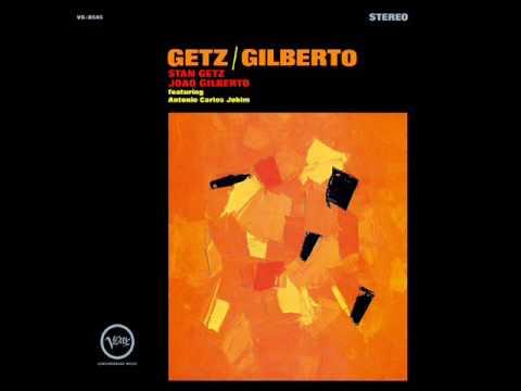 Stan Getz & João Gilberto - So Danço Samba