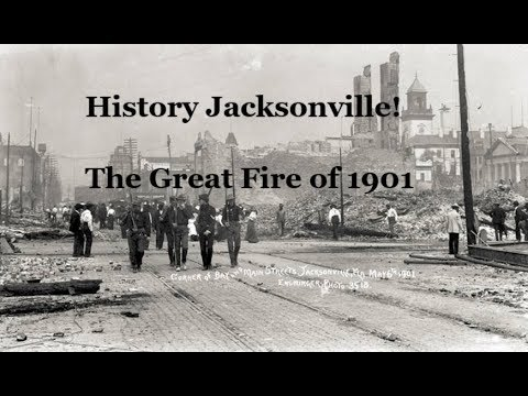 The Biggest Disaster in Jacksonville History - The Great Fire of 1901