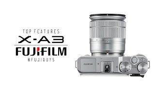 Fuji Guys - Fujifilm X-A3 - Top Features