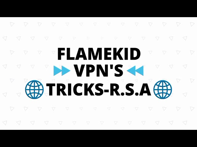 Flamekid Vpn Mtn Sa Unlimited Your Freedom Settings