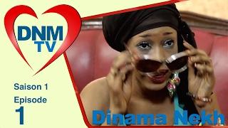 Dinama Nekh - saison 1 - épisode 1