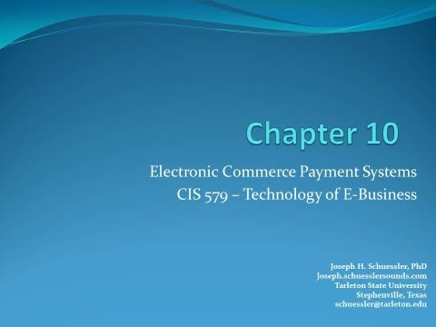 BCIS 5379 - Chapter 10 - Electronic Commerce Payment Systems