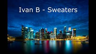 Ivan B - Sweaters (10 Hours)