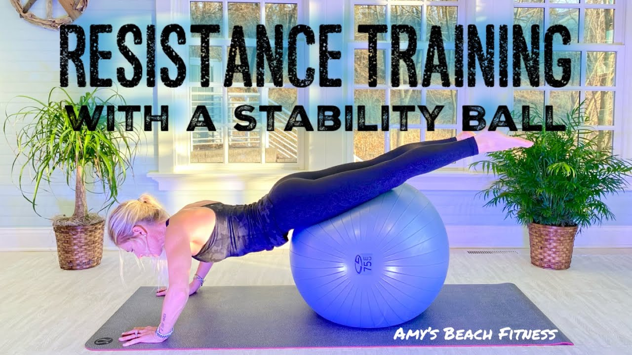 Resistance Training with a Stability Ball - 30 Min